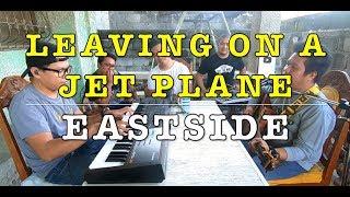 Leaving On A Jet Plane - Eastside Band Cover