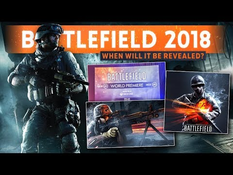 BATTLEFIELD 2018 REVEAL COMING SOON! - What Can We Expect & When Will It Happen? (Battlefield V)
