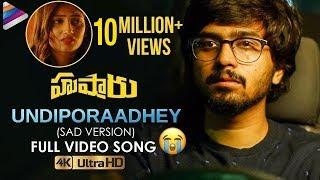 Undiporaadhey Sad Version Full Video Song | Hushaaru Latest Telugu Movie Songs | Telugu FilmNagar