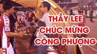 Trợ lý Lee chúc mừng Công Phượng, hỏi thăm Phan Văn Đức sau trận SLNA - CLB TP. HCM   NEXT SPORTS