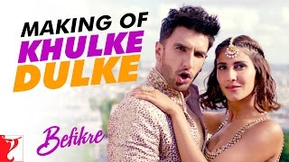 Making Of The Song - Khulke Dulke   Befikre   Ranveer Singh   Vaani Kapoor
