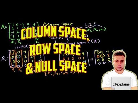 Find the column space, row space, and the null space of A - Linear Algebra