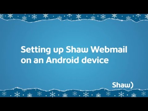 How to Set up Shaw Webmail on Android devices | Shaw Support