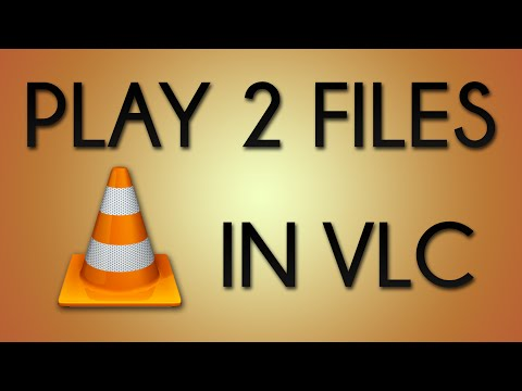 How to Play Two Videos Simultaneously in VLC