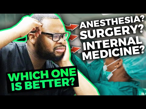Anesthesia? Surgery? Internal Medicine? Which specialty is the best?