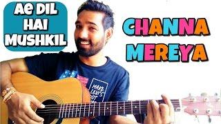 Channa Mereya Guitar Lesson easy Ae Dil Hai Mushki