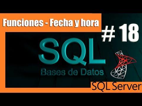Tutoriales SQL Server #18 funciones de Fecha y hora