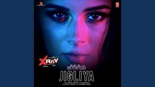 "Jigliya (From ""X-Ray - The Inner Image"")"