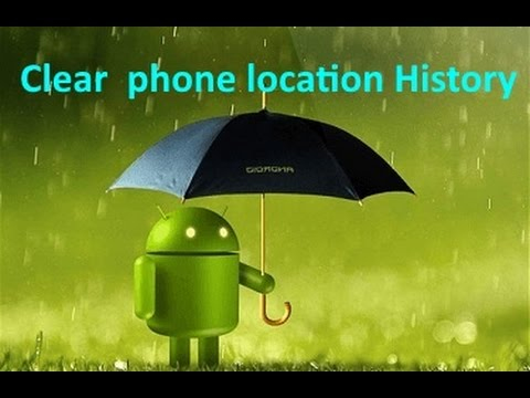 How to  clear & turn your location history off for your Android phone
