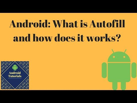 Android: What is Autofill and how does it works?