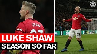Luke Shaw | Season So Far | Manchester United 2019/20
