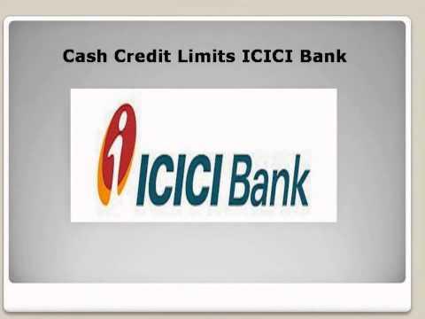 Cash Credit Limits | Cash Credit Limits ICICI Bank | Delhi 8527211717