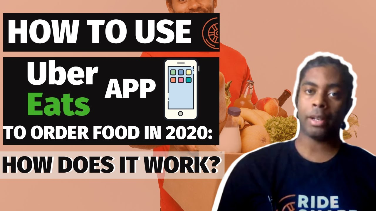 How To Use Uber Eats App to Order Food in 2020: How Does It Work?