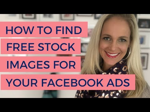 How To Find Free Stock Images For Your Facebook Ads | 7 Royalty Free Stock Image Websites