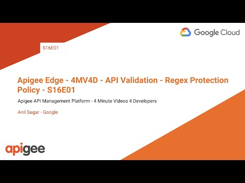 Apigee Edge - 4MV4D - API Validation - Regex Protection Policy - S16E01