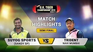 SEMI FINAL HIGHLIGHTS | Sandy Sp VS Trident, Navi Mumbai | UK Tiger Championship 2019, Ghatkopar