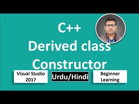 34. C++ in Urdu/Hindi Derived (child) Class Constructor Beginners Tutorial vs 2017