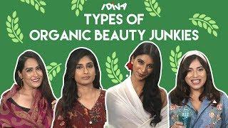 iDIVA - Types Of Organic Beauty Junkies | Things Organic Beauty Junkies Say Ft. Qtrove
