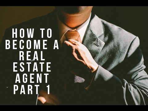 How to Become a Real Estate Agent Part 1