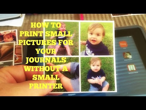 How to Print Small Pictures for Your Journal Without a Small Printer
