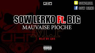 SOW LERKO - Mauvaise Pioche Feat BIG ( BEAT BY ARX )