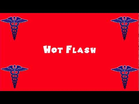 Pronounce Medical Words ― Hot Flash