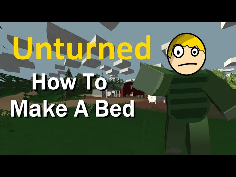 Unturned - How To Make A Bed