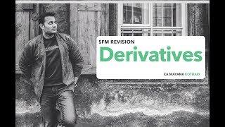 SFM Revision - Derivatives l Old & New Syllabus l 75% Coverage