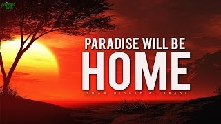 Paradise Will Be Home!