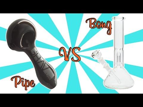 BONGS vs. PIPES