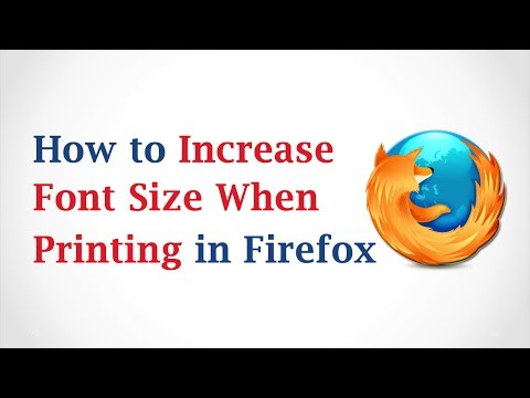 How to Increase Font Size When Printing in Mozilla Firefox