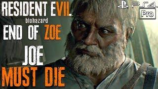 Resident Evil 7 End Of Zoe - Joe Must Die Walkthrough Part 1 Full Game (ps4 Pro) Dlc