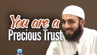 You are a Precious Trust - Bilal Assad