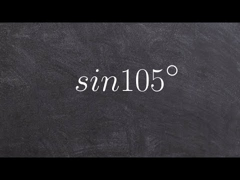 Math tutorial for using the sum of two angles formula of sine for 105 degrees