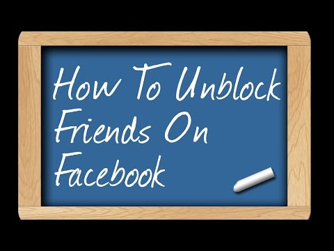 How To Unblock Friends On Facebook - Facebook Guide