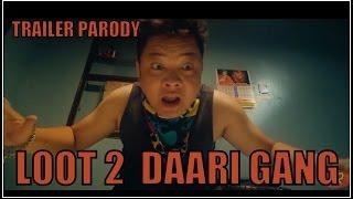 LOOT 2 : DAARI [TRAILER PARODY]