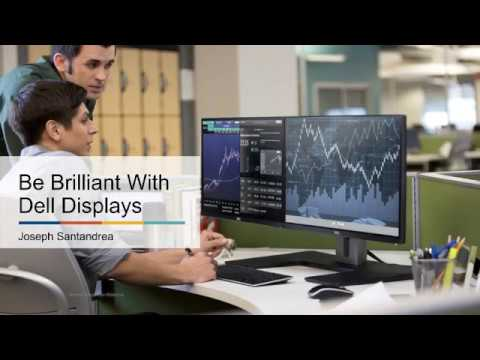 Be Brilliant with Dell Displays