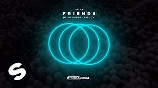 Selva - Friends (with Robert Falcon) [Official Audio]