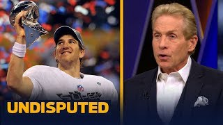 Eli Manning belongs in the Hall of Very Good, not Hall of Fame — Skip Bayless | NFL | UNDISPUTED