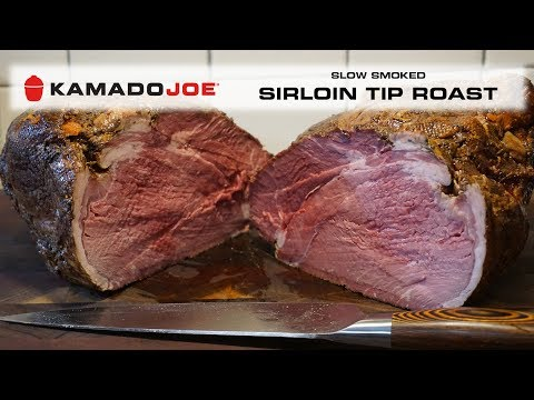 Kamado Joe Slow Smoked Sirloin Tip Roast