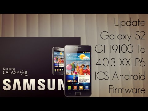 Update Galaxy S2 GT I9100 to 4.0.3 XXLP6 ICS Android Firmware
