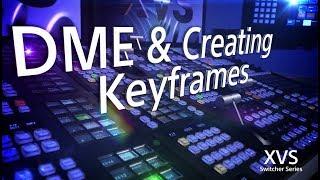 XVS Series Training Video (DME and Creating Keyframes)