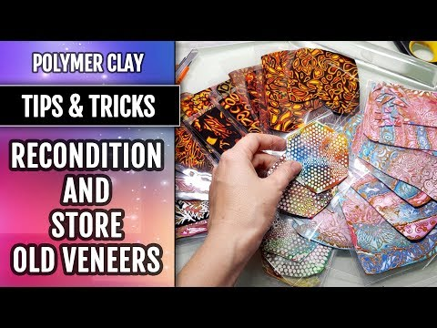 Tips&TricksHow to Recondition and Store Old Veneers in Different Techniques from Polymer Clay!