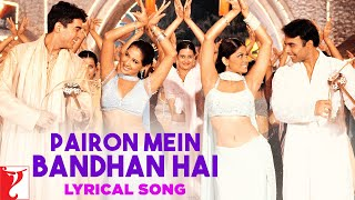 Lyrical Pairon Mein Bandhan Hai Full Song With Lyrics  Mohabbatein  Shah Rukh Khan  Anand Bakshi
