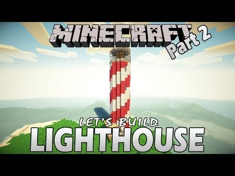Minecraft - How to Build a Lighthouse - Part 2 (Let's Build)
