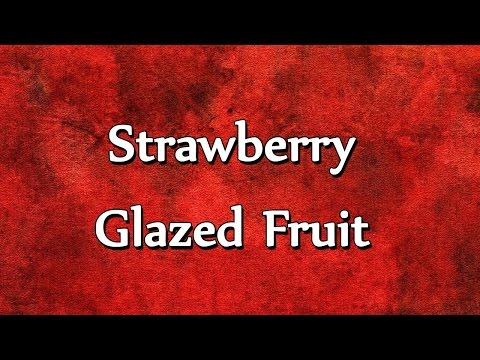 Strawberry Glazed Fruit - EASY TO LEARN - RECIPES