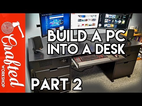 Building A Computer Desk / DIY Desk PC, Part 2
