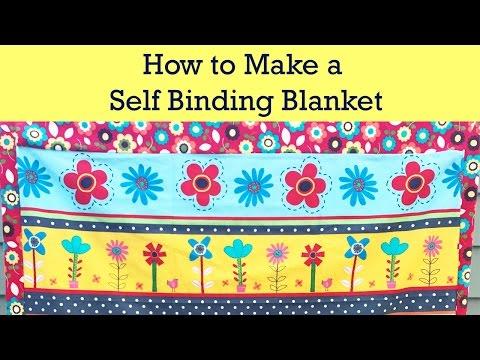 HOW TO MAKE A SELF BINDING BABY BLANKET