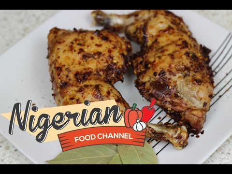 HOW TO MAKE GRILLED CHICKEN | Nigerian Food Recipes 😋😍