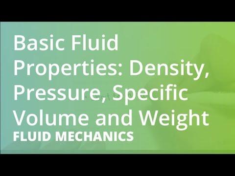 Basic Fluid Properties: Density, Pressure, Specific Volume and Weight | Fluid Mechanics